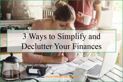 3 Ways to Simplify and Declutter Your Finances - Perfect Financial Storm