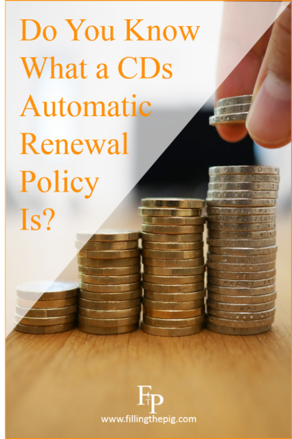 Do You Know What a CDs Automatic Renewal Policy Is? CDs Maturity Date