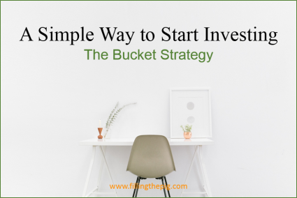 A Simple Way to Start Investing - The Bucket Strategy