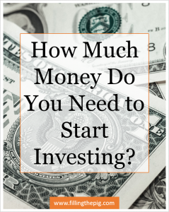How Much Money Do You Need to Start Investing