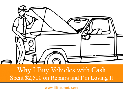 Why I Buy Vehicles with Cash – I Just Spent $2,500 on Repairs and I'm Loving It
