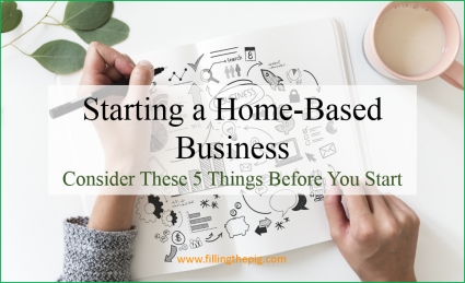 Starting a Home-Based Business - Consider These 5 Things Before You Start