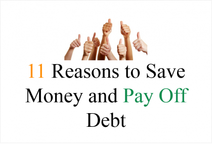 11 Reasons to Save Money and Pay Off Debt