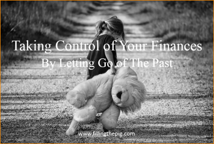 Taking Control of Your Finances in 3 Months by Letting Go of The Past, Stop Living Paycheck to Paycheck