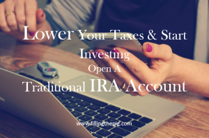 Lower Your Taxes and Start Investing by Opening a Traditional IRA Account For Retirement