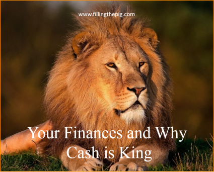 A Perspective: Your Finances and Why Cash is King