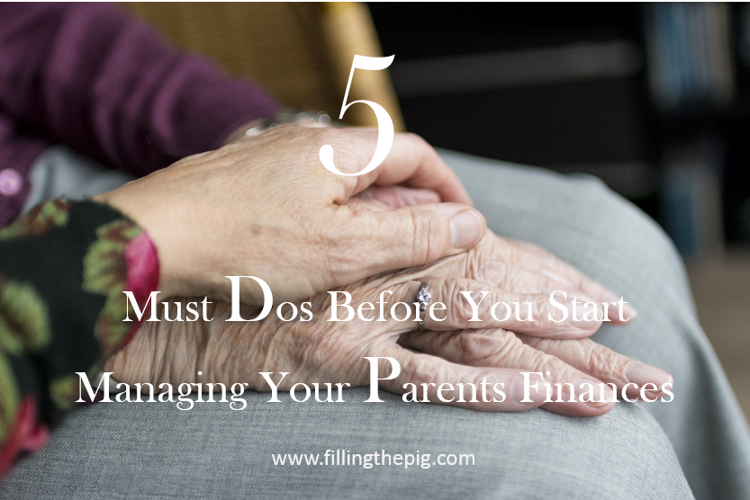 Managing Your Parents Finances,5 Must Dos Before You Start