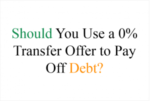 Should You Use a 0% Transfer Offer to Pay Off Debt?