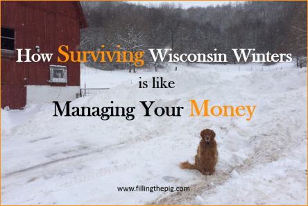 How Surviving Wisconsin Winters is Like Managing Your Money