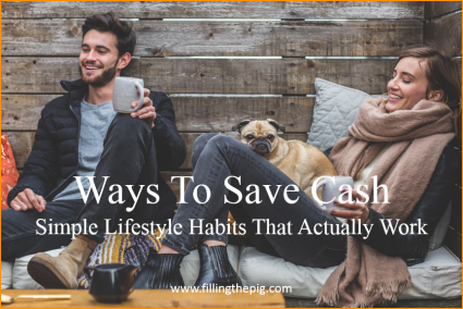 Ways To Save Cash – Simple Lifestyle Habits That Actually Work