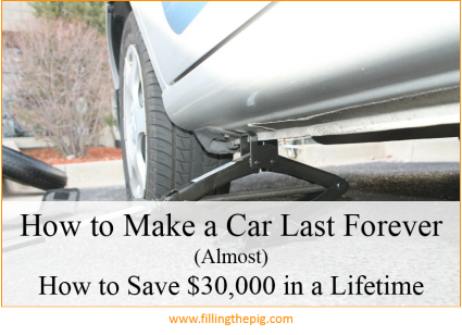 How to Make a Car Last Forever, How to Save $30,000 in a Lifetime