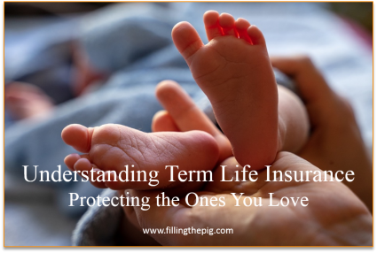 Understanding Term Life Insurance – Protecting the Ones You Love